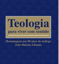 Teologia para viver com sentido