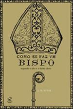 Como se faz um bispo
